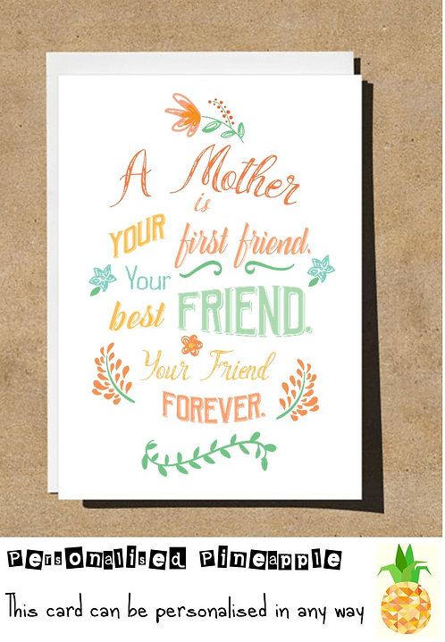 MOTHER'S DAY / BIRTHDAY CARD - MOTHER IS FIRST FRIEND BEST FRIEND FOREVER FRIEND
