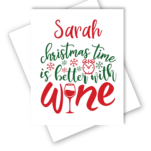 Wine Christmas Card Christmas Time is Better with Wine