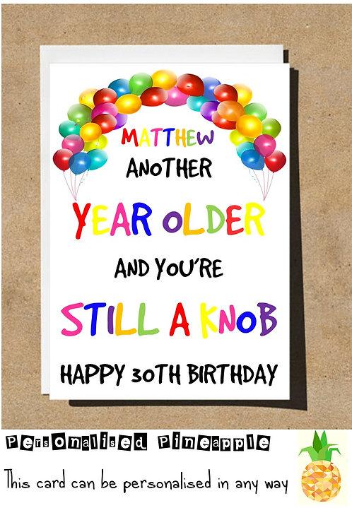 ANOTHER YEAR OLDER STILL A KNOB BIRTHDAY CARD
