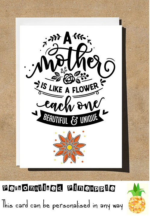 MOTHERS DAY / BIRTHDAY CARD A MOTHER LIKE A FLOWER EACH ONE BEAUTIFUL AND UNIQUE