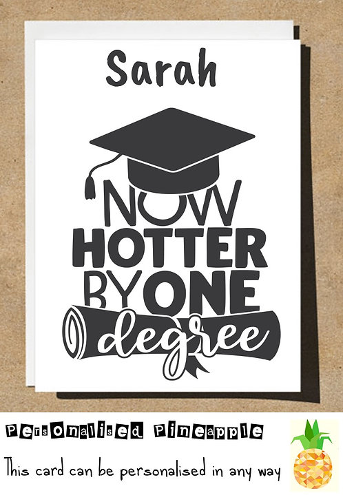 GRADUATION CARD - NOW HOTTER BY ONE DEGREE