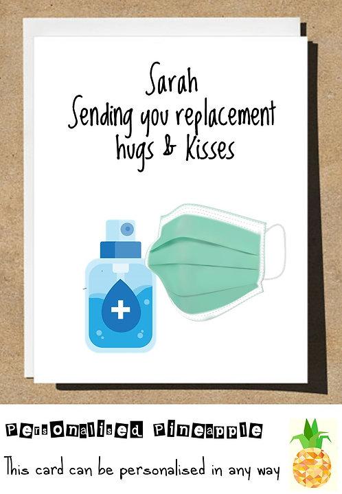 SENDING REPLACEMENT HUGS & KISSES LOCKDOWN CARD