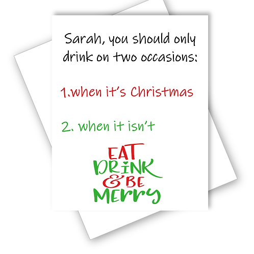 Alcohol Christmas Card Drink on 2 Occasions Eat Drink Be Merry