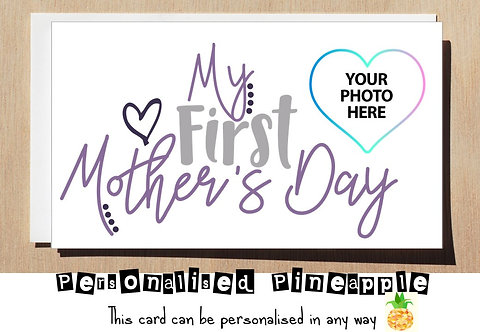 MOTHERS DAY CARD - MY FIRST (1ST) MOTHER'S DAY - BABY PERSONALISED OWN PHOTO