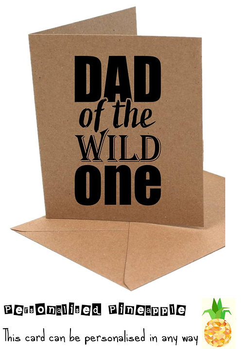 FATHERS DAY CARD - DAD OF THE WILD ONE - CAN BE PERSONALISED WHITE OR KRAFT