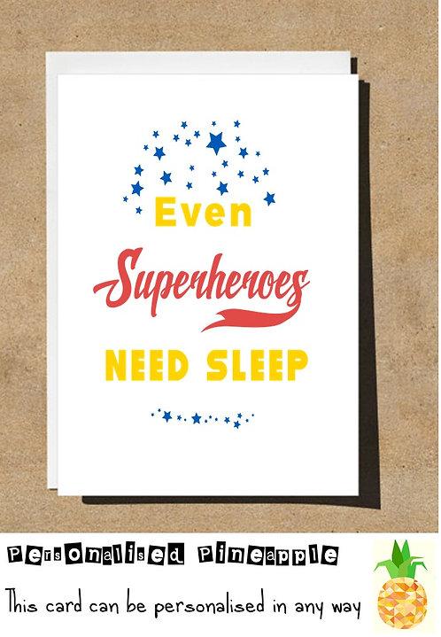 EVEN SUPERHEROES NEED SLEEP CONGRATULATIONS NEW BABY CARD