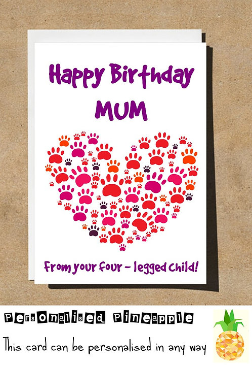 FROM YOUR FOUR LEGGED CHILD PET MUM BIRTHDAY CARD