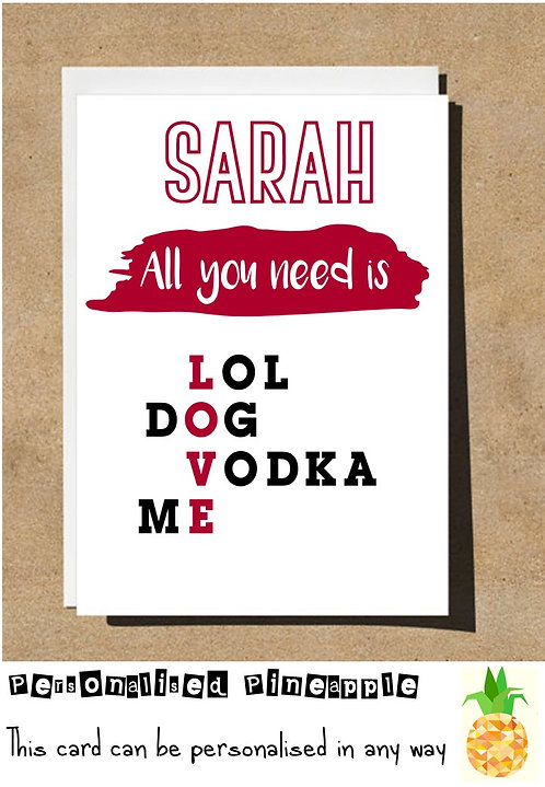 FUNNY BANTER DOG VODKA VALENTINES DAY / LOVE CARD - PERSONALISED