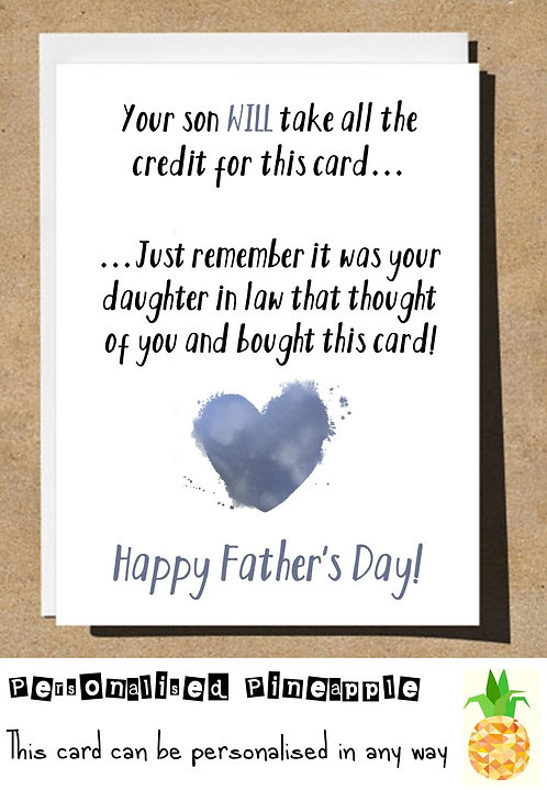 FATHERS DAY CARD - FUNNY SON WILL TAKE THE CREDIT DAUGHTER IN LAW BOUGHT