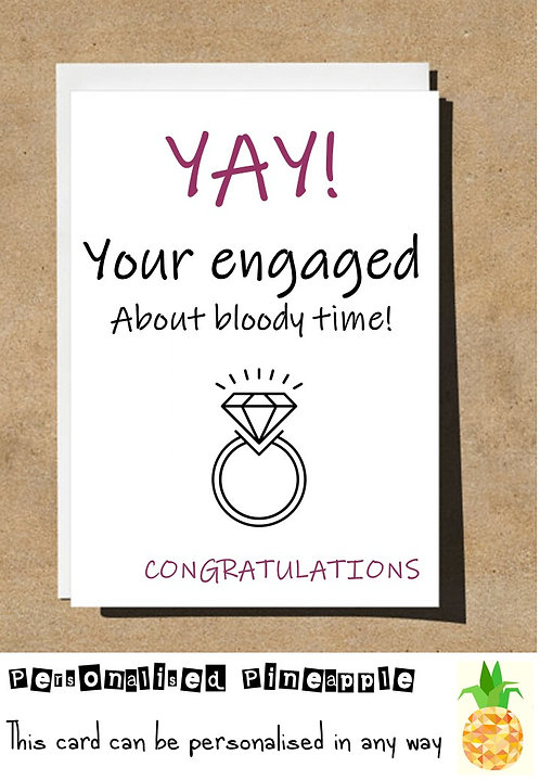 ABOUT BLOODY TIME CONGRATULATIONS ENGAGEMENT CARD - PERSONALISED