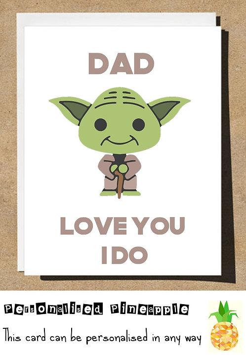 FUNNY FATHERS DAY CARD - YODA LOVE YOU I DO - STAR WARS