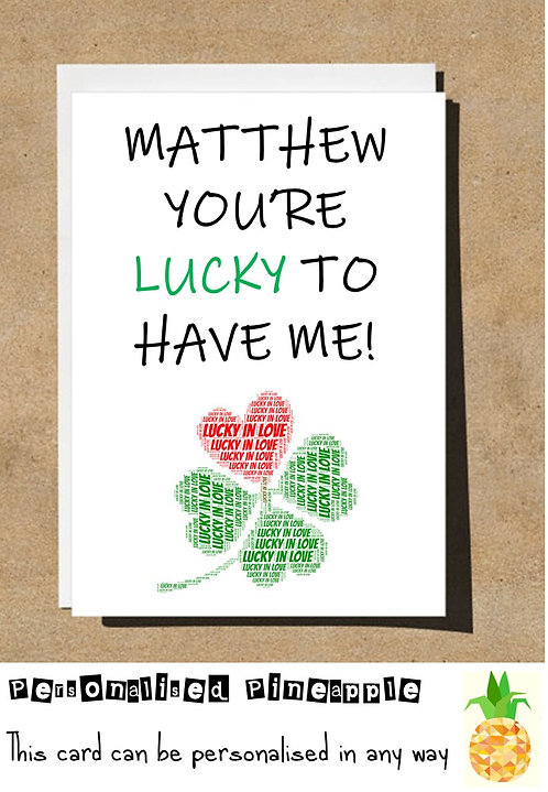 LUCKY TO HAVE ME ANNIVERSARY VALENTINES DAY CARD FUNNY HUMOUR PERSONALISED
