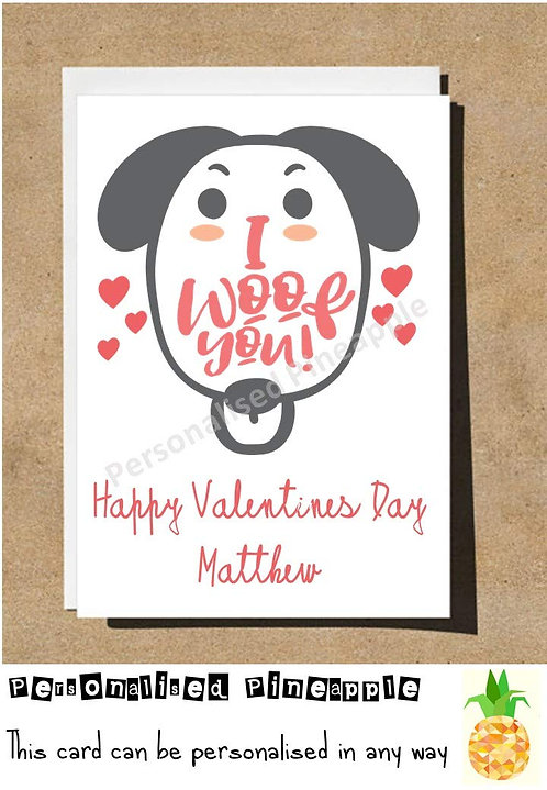 I WOOF YOU - DOG - VALENTINES DAY / LOVE CARD - PERSONALISED