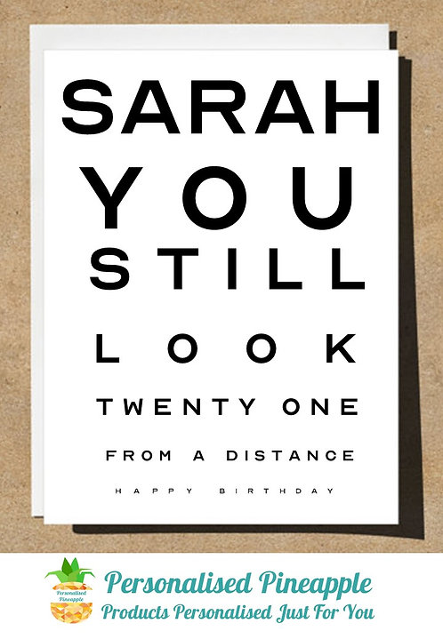 BIRTHDAY CARD EYE TEST YOU STILL LOOK 21 FROM A DISTANCE