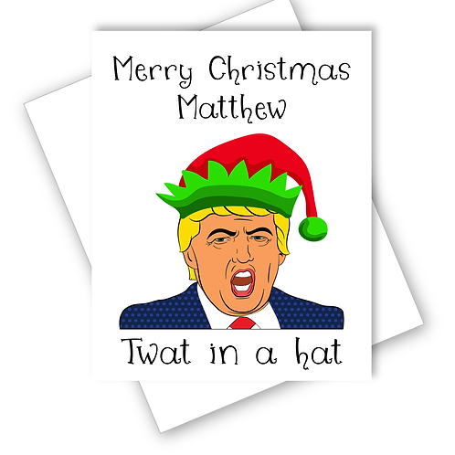 Twat in a Hat Christmas Cards Donald Trump Funny Humour Profanity Personalised