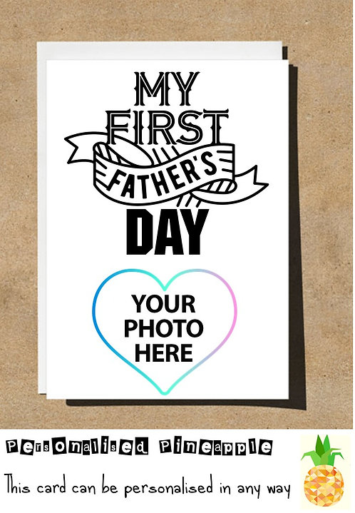 MY FIRST 1ST FATHERS DAY CARD - PERSONALISED OWN PHOTO