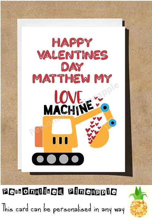 MY LOVE MACHINE - DIGGER - VALENTINES CARD - PERSONALISED