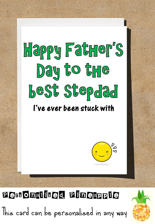 FATHERS DAY CARD BEST STEPDAD I'VE EVER BEEN STUCK WITH