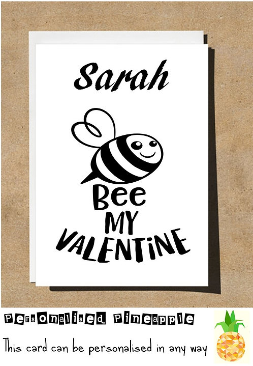 BEE MY VALENTINE - VALENTINES DAY / LOVE CARD - PERSONALISED