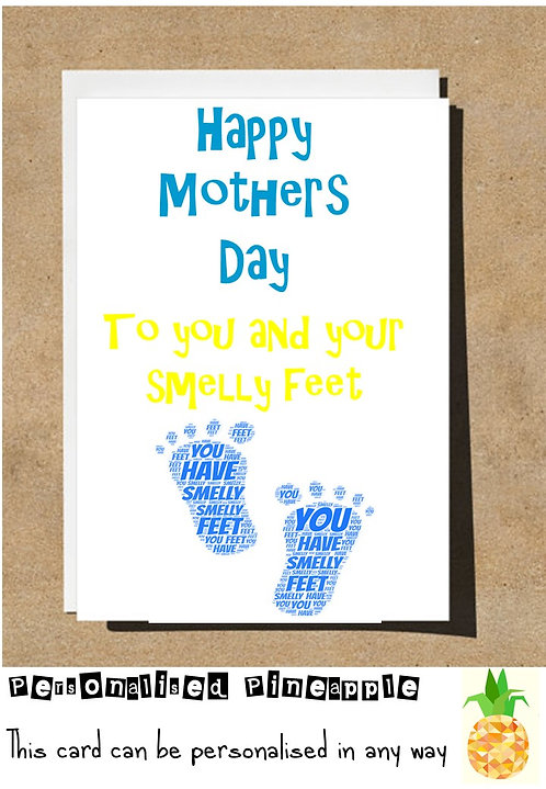 FUNNY CARD - HAPPY MOTHER'S DAY - TO YOU AND YOUR SMELLY FEET