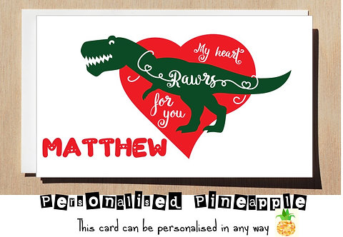 MY HEART RAWRS FOR YOU - DINOSAUR - VALENTINES DAY / LOVE CARD - PERSONALISED