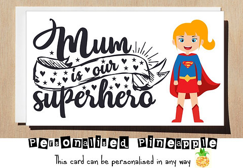 MOTHER'S DAY / BIRTHDAY CARD - MUM IS OUR SUPERHERO - SUPERWOMAN