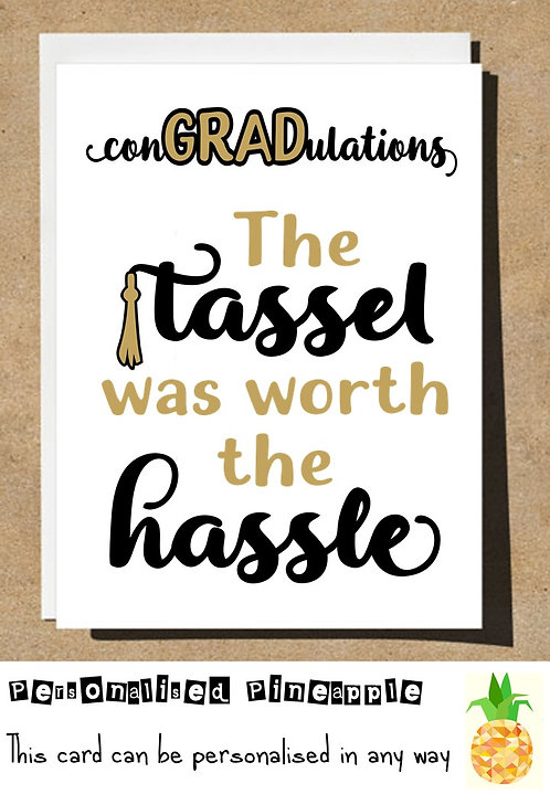 THE TASSLE WAS WORTH THE HASSLE CONGRADULATIONS GRADUATION CARD