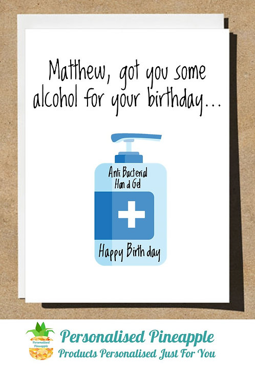PERSONALISED BIRTHDAY CARD LOCKDOWN GOT YOU SOME ALCOHOL - HAND SANITISER
