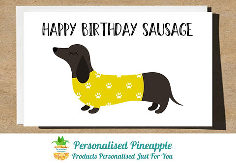 HAPPY BIRTHDAY SAUSAGE - DOG CARD - CAN BE PERSONALISED