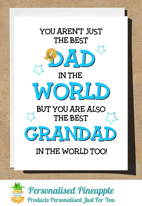 FATHERS DAY CARD - BEST DAD IN WORLD ALSO BEST GRANDAD IN THE WORLD