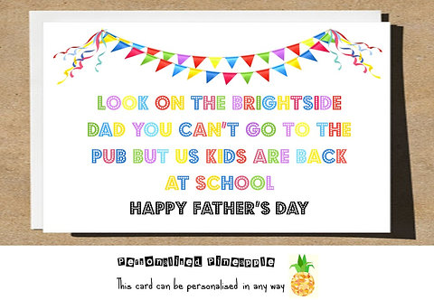 FATHERS DAY CARD - BRIGHTSIDE NO PUB KIDS BACK AT SCHOOL