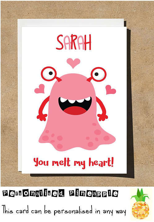YOU MELT MY HEART - MONSTER - VALENTINES DAY / LOVE CARD - PERSONALISED