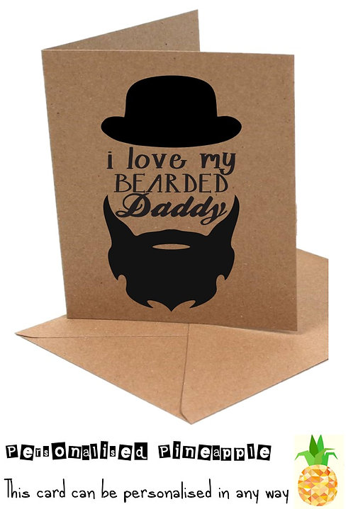 FATHERS DAY CARD - I LOVE MY BEARDED DADDY - CAN BE PERSONALISED WHITE OR KRAFT