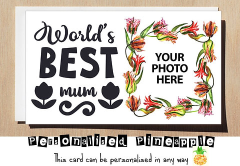 MOTHERS DAY / BIRTHDAY CARD - WORLD'S BEST MUM - PERSONALISED OWN PHOTO