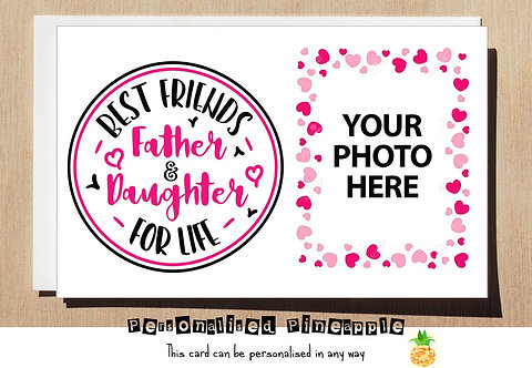 FATHERS DAY / BIRTHDAY CARD FATHER & DAUGHTER BEST FRIENDS - OWN PHOTO