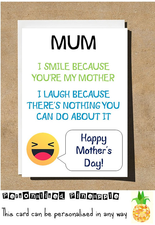 FUNNY MOTHER'S DAY CARD SMILE YOUR MY MOTHER LAUGH THERE'S NOTHING YOU CAN DO