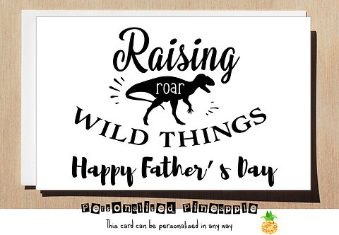 FATHERS DAY CARD - FUNNY - RAISING WILD THINGS DINOSAUR