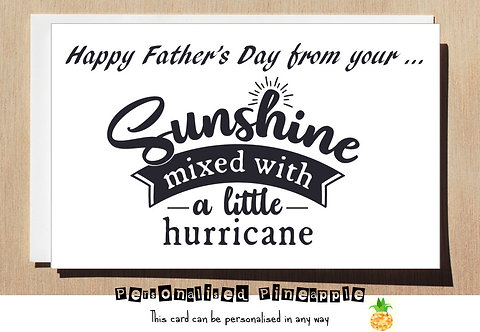 HAPPY FATHER'S DAY CARD FROM YOUR SUNSHINE MIXED WITH A LITTLE HURRICANE
