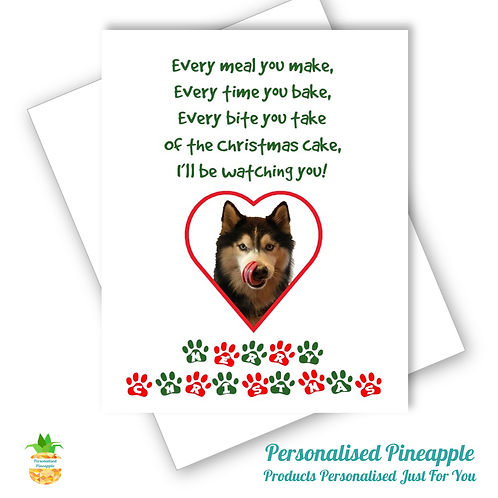 CHRISTMAS CARD DOG EVERY MEAL MAKE I'LL BE WATCHING YOU PERSONALISED OWN PHOTO