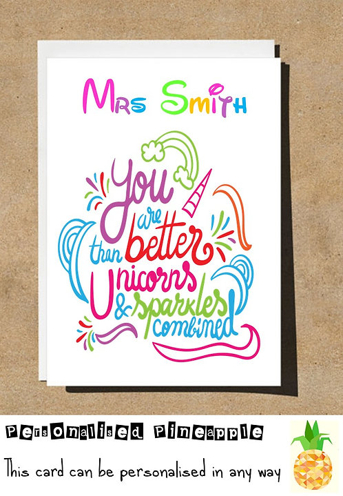 THANK YOU TEACHER CARD YOU ARE BETTER THAN UNICORNS AND SPARKLES