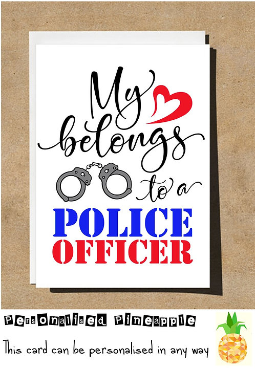 MY HEART BELONGS TO A POLICE OFFICER - VALENTINES DAY / LOVE CARD