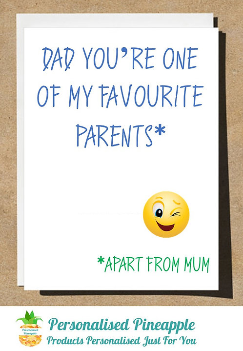 FUNNY FATHERS DAY CARD - DAD YOU'RE ONE OF MY FAVOURITE PARENTS APART FROM MUM