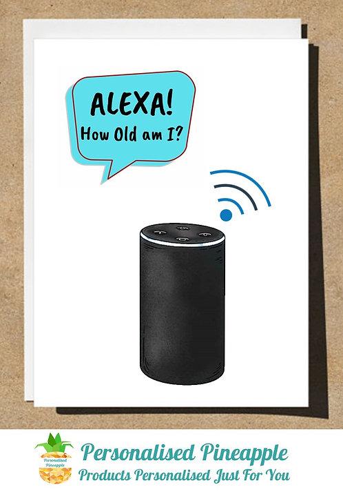 BIRTHDAY CARD ALEXA HOW OLD AM I?