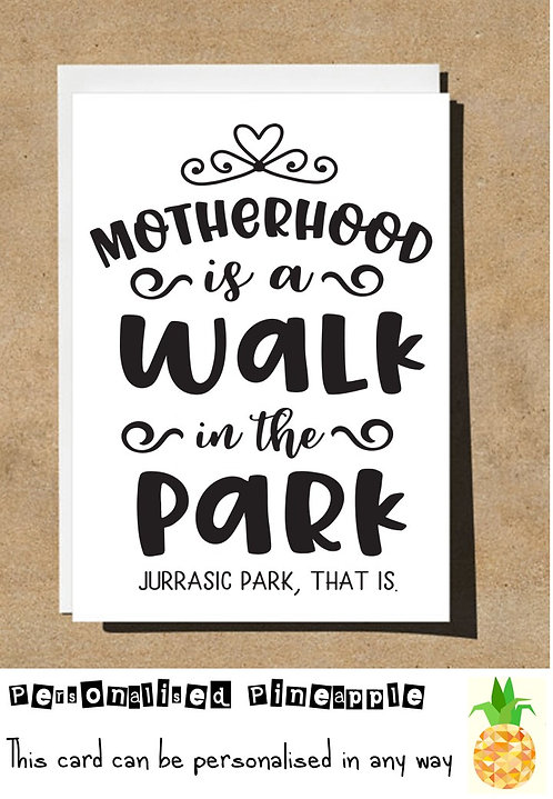 MOTHERS DAY / NEW BABY CARD - MOTHERHOOD IS A WALK IN THE PARK JURASSIC PARK