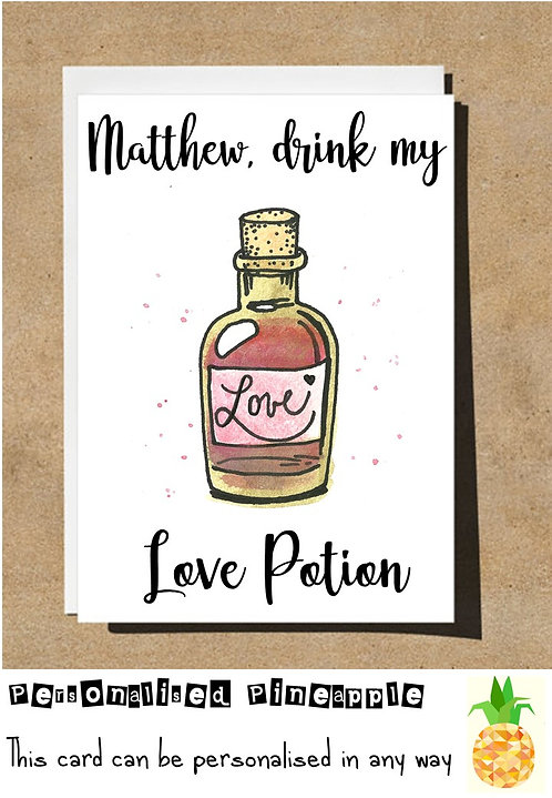 DRINK MY LOVE POTION - VALENTINES/LOVE CARD - PERSONALISED