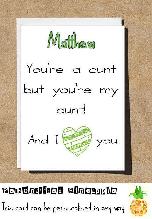 MY CUNT LOVE ANNIVERSARY VALENTINES DAY CARD RUDE ADULT HUMOUR PERSONALISED