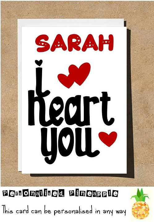I HEART YOU - VALENTINES DAY / LOVE CARD - PERSONALISED
