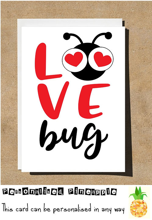 LOVE BUG - VALENTINES DAY / LOVE CARD - PERSONALISED