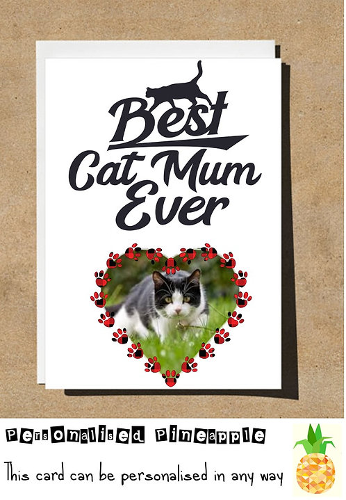 MOTHERS DAY / BIRTHDAY CARD - BEST CAT MUM EVER - PERSONALISED OWN PHOTO