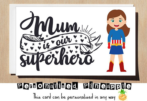 MOTHER'S DAY / BIRTHDAY CARD - MUM IS OUR SUPERHERO - CAPTAIN AMERICA